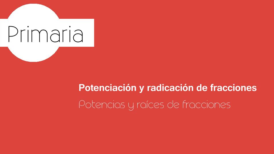 Potenciación Y Radicación De Fracciones Profesor 247