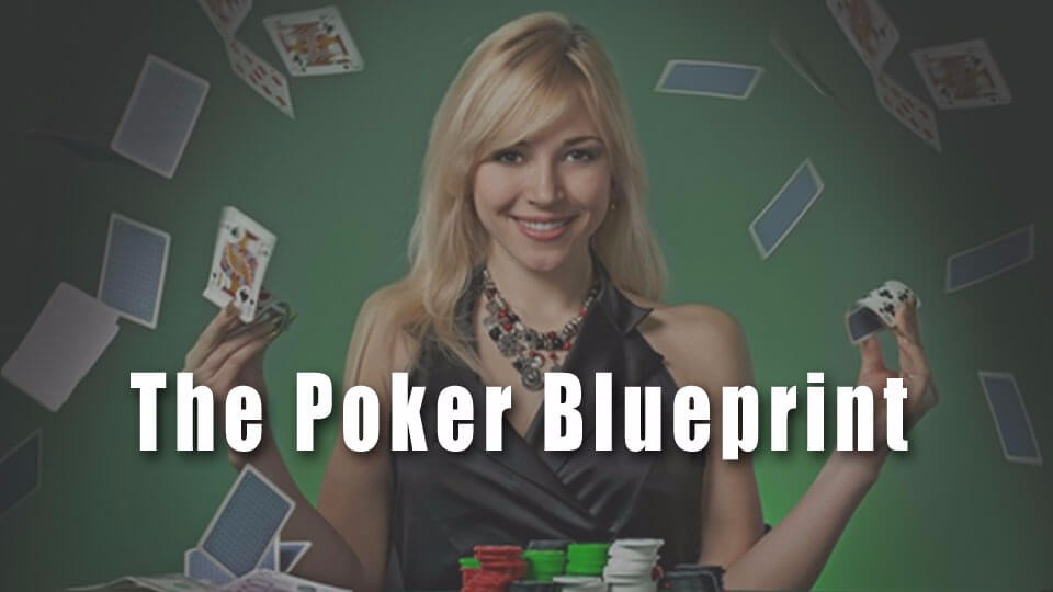 The poker blueprint learn to play good poker microgrinder poker malvernweather Image collections
