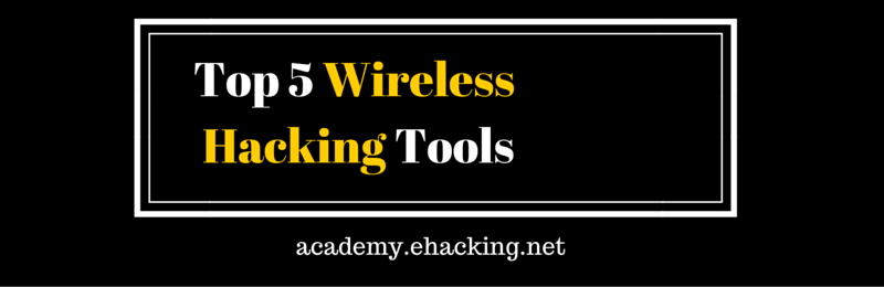 EH Academy | Top 5 Wireless Hacking Tools of 2015