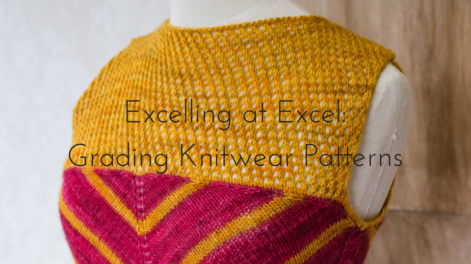 Exceling At Excel For Knitwear Pattern Grading Aroha Knits Design
